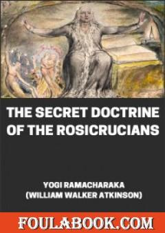The Secret Doctrine of the Rosicrucians