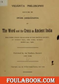 Vedanta Philosophy The Word and the Cross in Ancient India
