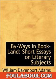 By-ways in Book-land Short Essays on Literary Subjects