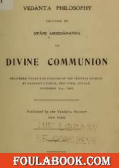 Vedanta Philosophy, Divine Communion
