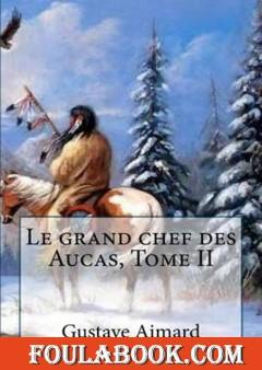 Le Grand Chef des Aucas - Tome 2