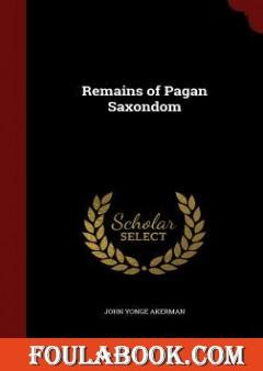 Remains of Pagan Saxondom