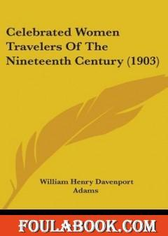Celebrated Women Travelers of the Nineteenth Century 1903