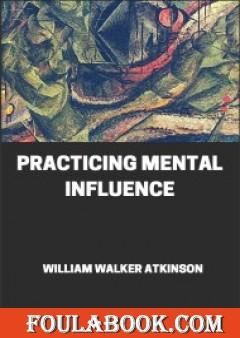Practicing Mental Influence