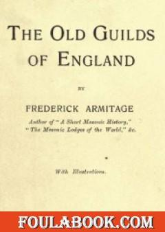 The Old Guilds of England