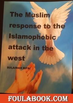 The Muslim Response Towards Islamophobic attacks in the west
