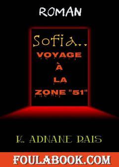 Sofia - Voyage à la zone 51
