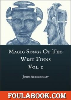 Magic Songs of the West Finns, Vol 1
