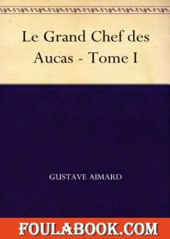 Le Grand Chef des Aucas - Tome 1